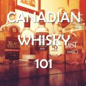 Canadian Whiskey 101
