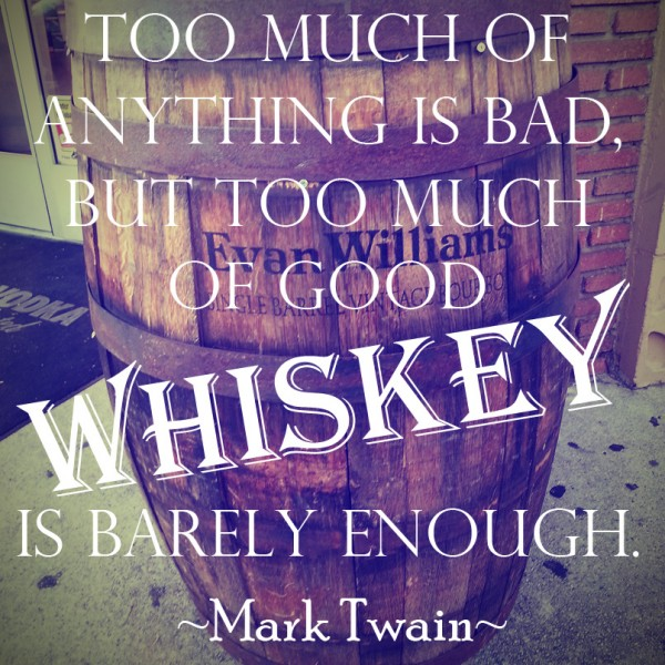 Too Much Good Whiskey Mark Twain Quote