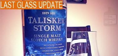 Talisker Storm Review: Last Glass Upadate