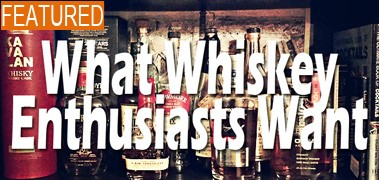 48 Whiskey Enthusiasts Weigh In On What They Want From The Whiskey Industry - Featured