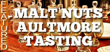 An Audacious Aultmore Tasting With The Malt Nuts
