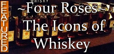 Four Roses Icons Of Whiskey - FEATURED