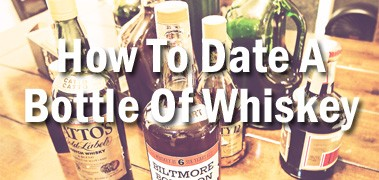 How To Date A Bottle Of Whiskey