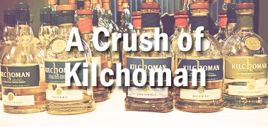 Crush Of Kilchoman