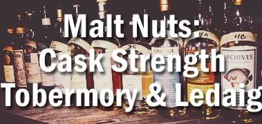 Cask Strength Tobermory and Ledaig - A Malt Nuts Meeting