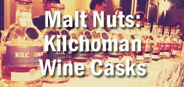 Malt Nuts Kilchoman Wine Cask Tasting