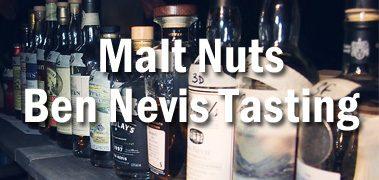 Malt Nuts Ben Nevis Tasting