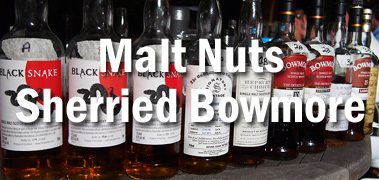 Malt Nuts Sherried Bowmore Tasting