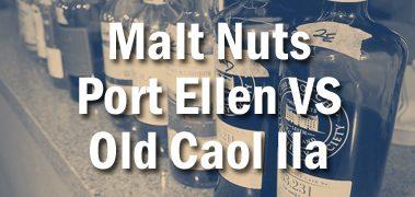 Malt Nuts - Port Ellen vs old Caol Ila Tasting