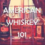 American Whiskey 101